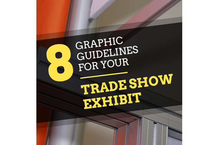 8 Graphic Guidelines for your Trade Show Exhibit