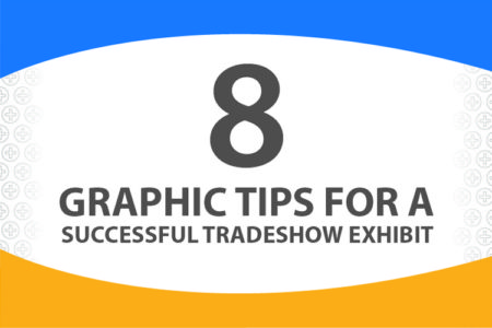8 Graphic Tips for your Trade Show Exhibit