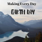 Making Every Day Earth Day