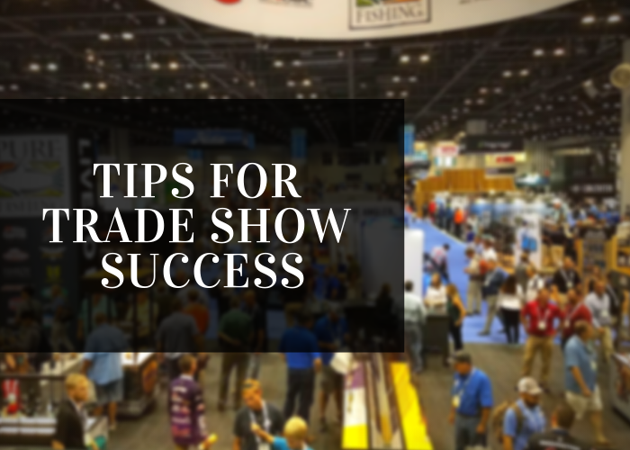 Tips for a Successful Trade Show Experience