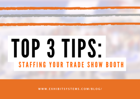 Three Tips for Staffing Your Trade Show Booth