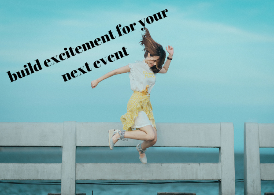 4 Ways to Build Anticipation for Your Next Event