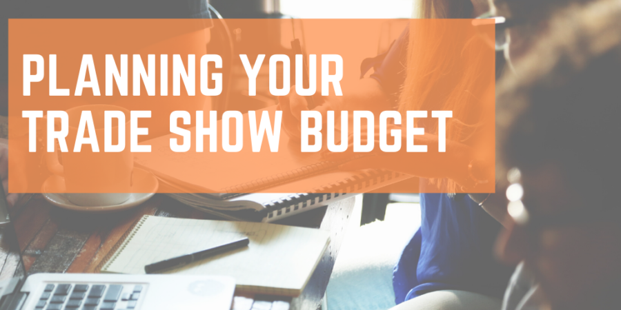 How to Plan and Budget for Trade Shows