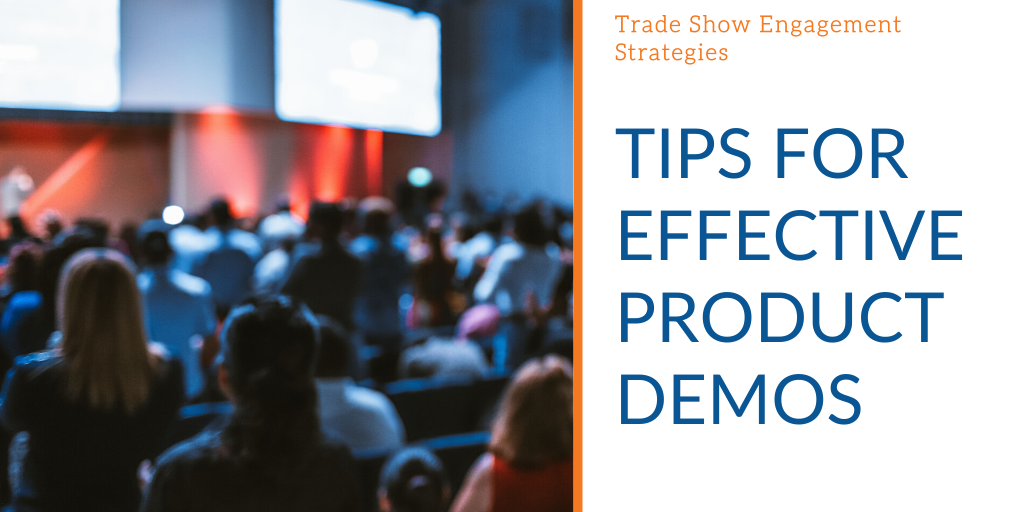 Tips for Effective Trade Show Product Demos
